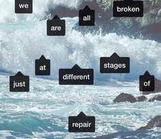 We are all broken just at different stages of repair