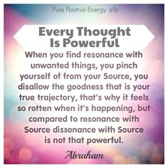 Abraham   Every thought is Powerful.....
