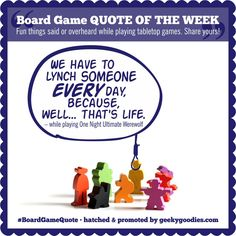 #BoardGameQuote is a weekly (or usually weekly) thing where I share one of the fun things said during our tabletop gaming the previous week.   Share yours on your social media feed using #BoardGameQuote