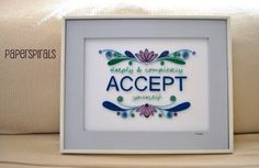 Accept Yourself  Quilled Framed Art For A Cause. by PaperSpirals