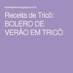 Receita de Tricô: BOLERO DE VERÃO EM TRICÔ
