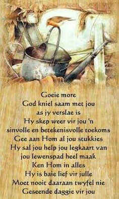Greetings For The Day, Evening Greetings, Good Morning Greetings, Good Morning Wishes, Uplifting Christian Quotes, Christian Messages, Good Night Quotes, Good Morning Good Night, Lekker Dag