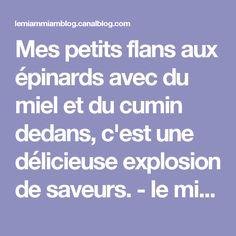 Mes petits flans aux épinards avec du miel et du cumin dedans, c'est une délicieuse explosion de saveurs. - le miam-miam blog
