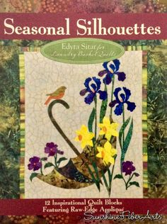 Seasonal Silhouettes Book 12 Inspirational Quilt Blocks Featuring Raw-Edge Applique by Edyta Sitar for Laundry Basket Quilts