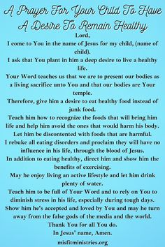 A Prayer For Your Child To Have A Desire To Remain Healthy Prayer For My Son, Prayer For My Children, Prayer For Family, Parents Prayer, Prayer Verses, Prayer Quotes, Faith Quotes, Bible Verses, Faith Prayer