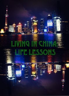 Living in China: Life Lessons