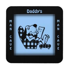Daddys Man Cave Blue Square Coasters #zazzle #dog #funny