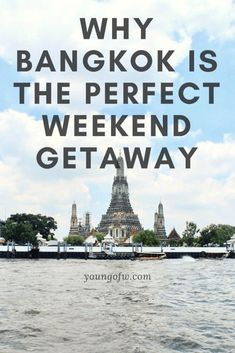 Looking for an easy escape from work? Go to Bangkok, Thailand. It is the perfect weekend getaway!