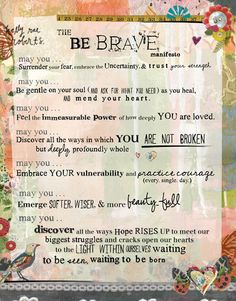 """Updated this manifesto with a new title. """"Be brave"""" seems more fitting. I'm thinking I love it, and hope you do too. This is dedicated to ALL OF US!"""