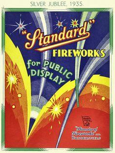 #fireworks - Standard Fireworks Poster - Silver Jubilee 1935 Vintage Fireworks, Fireworks Art, 4th Of July Fireworks, Type Posters, Art Deco Posters, The 5th Of November, Fourth Of July, Standard Fireworks, Public Display
