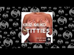 Krizz Kaliko - Titties (Feat. Tech N9ne) | Son of Sam - YouTube