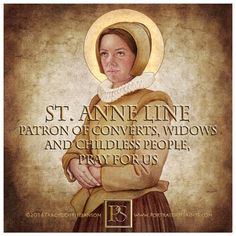 St Anne Line was executed for sheltering #Catholic priests during the reign of #Elizabeth I in #England