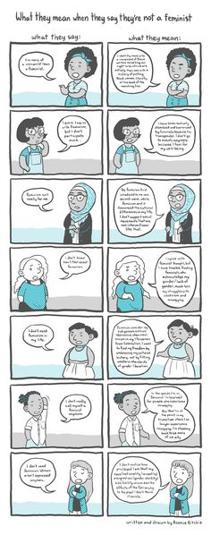 "What do you think when someone says ""I'm not a feminist?"" They might not mean what you think. If you identify as a feminist, check out some of the reasons people don't.  And if you don't call yourself a feminist, see if you find some of your reasons here. The stories in this comic can help us all have more respect for the wide range of ways we stand up to oppression. Intersectionality."