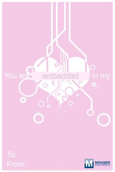 Not sure how to tell that special engineer in your life how you feel? Enjoy these Valentine's Day cards from Mouser!