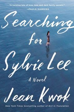 Booktopia has Searching for Sylvie Lee by Jean Kwok. Buy a discounted Hardcover of Searching for Sylvie Lee online from Australia's leading online bookstore. Summer Books, Summer Reading Lists, Beach Reading, Reading Room, Book Club Books, Book Lists, Books To Read, My Books, Book Clubs