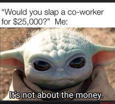 Yoda Meme, Yoda Funny, Funny Jokes, Hilarious, Work Memes, Work Humor, Work Funnies, Nurse Humor, Really Funny