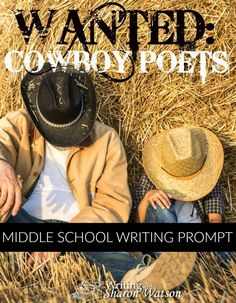 Middle School Writing Prompt -- Heifers. Cowpokes. Cottonwoods. Hullabaloo.  What do these words have in common? Well, if you were a cowboy poet, you would know!