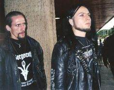 Frost (Satyricon) and Gaahl (Gorgoroth).   -   Frost is adorable. He's not racist and he does the only performance art I've ever liked.