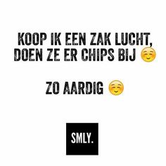 Koop ik een zak lucht, doen ze er chips bij. Zo aardig Happy Mind Happy Life, Happy Minds, Jokes Quotes, Funny Quotes, Favorite Quotes, Best Quotes, Dutch Quotes, I Love To Laugh, Psychology Facts