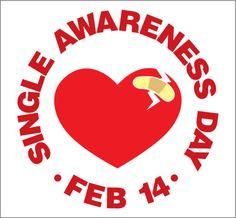 It's single awareness day.I'm single and everybody is aware.I hate Valentines Day Hate Valentines Day, Valentine Poster, Singles Awareness Day, Im Single, Single Life, Humor, Feelings, My Favorite Things, Funny