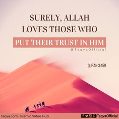 """Surely, #Allah #loves those who put their #trust in Him."" #Quran 3:159 #muslim #iman #tawakkul #islamicreminder #muslimreminder #islamicquotes #islamicquote #quranquotes #quranic #ayah #muslim #muslims #muslimah #god #godlovesme #godisgreat #alhamdulillah #allahuakbar #subhanallah #deen #dawah #akhirah #akhi #ukhti #hijab #taqva"