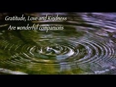 #Gratitude, #Love And #Kindness Are Wonderful Companions.