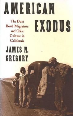 American Exodus: The Dust Bowl Migration & Okie Culture in California by James N. Gregory