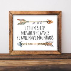 Tribal Printable Art, Tribal Nursery Art, Arrow Art, Quote Art, Let him sleep for when he wakes he will move mountains, baby boy printable by GracieLouPrintables on Etsy https://www.etsy.com/listing/384431632/tribal-printable-art-tribal-nursery-art