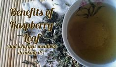 health benefits of red raspberry leaf and why I drink it especially during pregnancy!