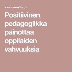Positiivinen pedagogiikka painottaa oppilaiden vahvuuksia