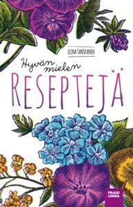 Hyvän mielen reseptikirja - Tekijä: Elina Tanskanen - ISBN: 9522990221 - Paasilinna