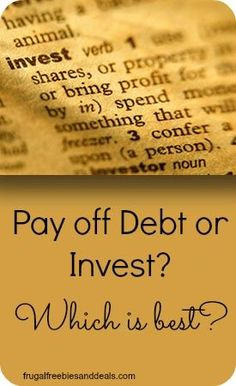 Pay off Debt or Invest? Which is best? This Post Contains Affiliate Links - Disclosure Policy APRIL 12, 2013 investing tips investing ideas investing advice