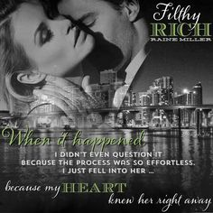 FAN ART BY LISA WILSON.  Filthy Rich by Raine Miller. Life Happens, Shit Happens, Dynasty Series, Filthy Rich, Romance Books, Book 1, Lisa, Rain, Fan Art