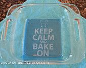 KEEP CALM and bake on. On kitchen wall