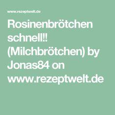 Rosinenbrötchen schnell!! (Milchbrötchen) by Jonas84 on www.rezeptwelt.de