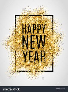 Happy New Year. Gold Glitter New Year. Gold Background For Flyer, Poster, Sign…