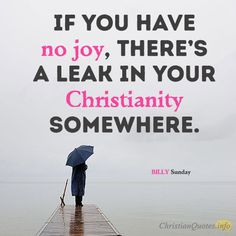 Christian quotes · daily devotional - 4 reasons to shout for joy: billy sunday Joy Quotes, Sunday Quotes, Quotes About God, Quotes For Kids, Bible Quotes, Best Quotes, Qoutes, Daily Encouragement, Daily Devotional
