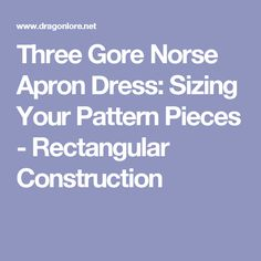 Three Gore Norse Apron Dress: Sizing Your Pattern Pieces - Rectangular Construction Medieval Dress Pattern, Viking Garb, Viking Clothing, Apron Dress, Diy And Crafts, Construction, Sewing, Anglo Saxon, Costumes
