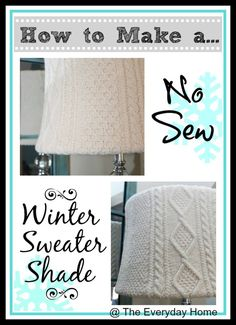 How to Make a No-Sew Sweater-Covered Lampshade by The Everyday Home Blog