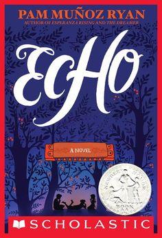 Echo by Pam Munoz Ryan (7th grade: SLJH)