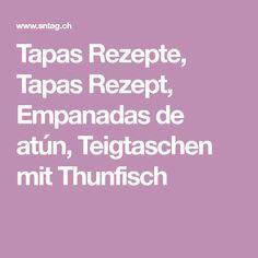 Tapas Rezepte, Tapas Rezept, Empanadas de atún, Teigtaschen mit Thunfisch