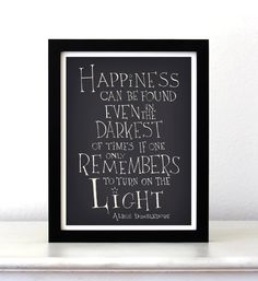 Happiness can be found...Harry Potter movie quote Poster-etsy  DIY idea