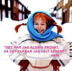 I've never tried that, so I'm sure I'll succeed! Muse Quotes, Learn Swedish, You Drive Me Crazy, Pippi Longstocking, Best Dance, Signs, Kids And Parenting, Strong Women, Feminism