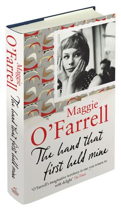Maggie O'Farrell - The hand that first held mine