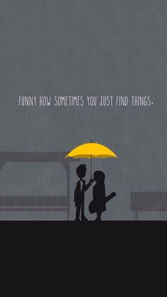 "HIMUM - ""funny how sometimes you just find things"" Yellow Things yellow umbrella Cute Quotes For Friends, Funny Friends, Ted Mosby, Yellow Umbrella, Himym, I Meet You, Mother Quotes, Film Serie, Netflix"