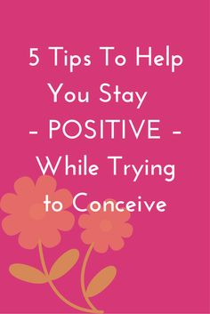 How to stay positive when you're #TTC | #fertility