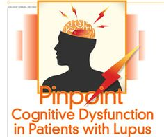 Pinpoint Cognitive Dysfunction in Patients with Lupus :: Article - The Rheumatologist, April 2012 #lypusfog