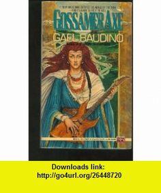Gossamer Axe (9780451450258) Gael Baudino , ISBN-10: 0451450256  , ISBN-13: 978-0451450258 ,  , tutorials , pdf , ebook , torrent , downloads , rapidshare , filesonic , hotfile , megaupload , fileserve