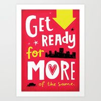 Art Print featuring Uninspiring Posters: Get Ready by Linzie Hunter