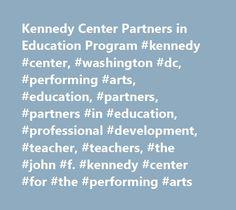 Kennedy Center Partners in Education Program #kennedy #center, #washington #dc, #performing #arts, #education, #partners, #partners #in #education, #professional #development, #teacher, #teachers, #the #john #f. #kennedy #center #for #the #performing #arts http://malta.remmont.com/kennedy-center-partners-in-education-program-kennedy-center-washington-dc-performing-arts-education-partners-partners-in-education-professional-development-teacher-teachers-th/  # About The Kennedy Center National…